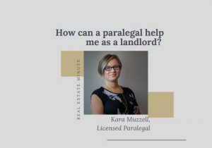 How can a paralegal help me as a landlord? Owen Sound Paralegal, Owen Sound Real Estate